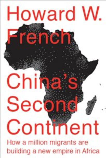 CDT Bookshelf: Howard French on China in Africa