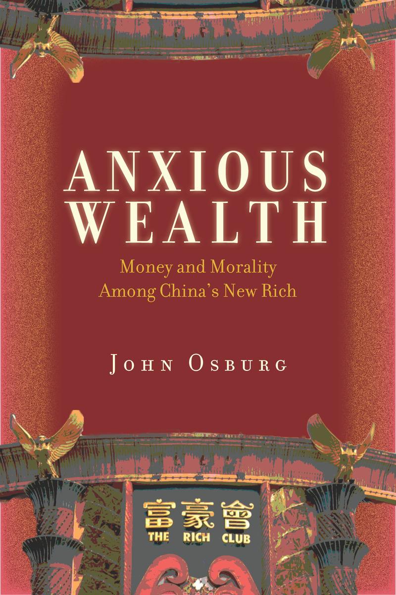 John Osburg on the Angst Among China's Newly Rich